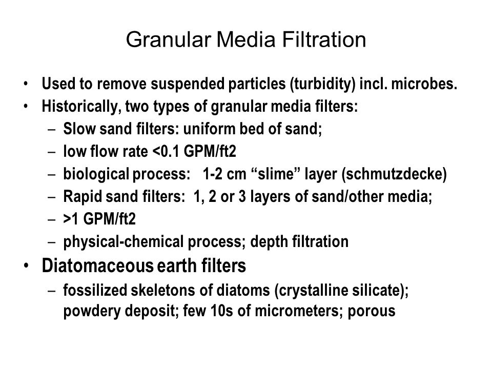 Granular Media Filtration Used to remove suspended particles (turbidity) incl.