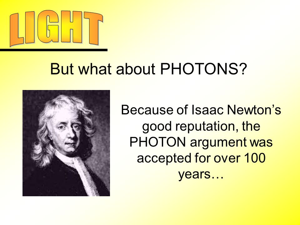 But what about PHOTONS.