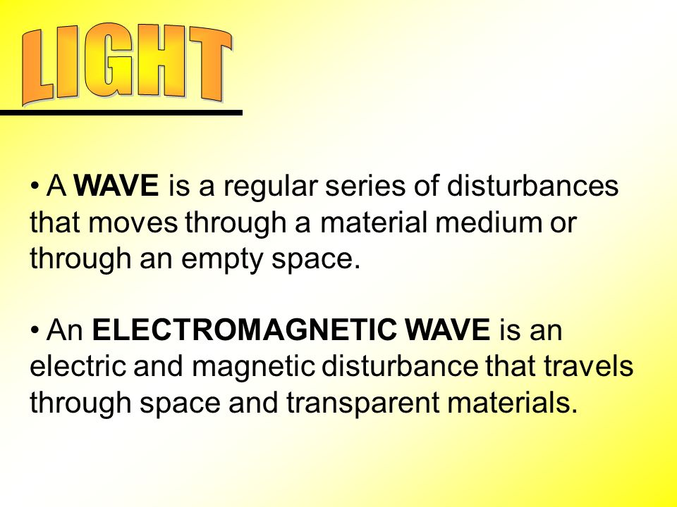 A WAVE is a regular series of disturbances that moves through a material medium or through an empty space.