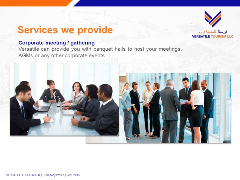 Services we provide Corporate meeting / gathering Versatile can provide you with banquet halls to host your meetings.
