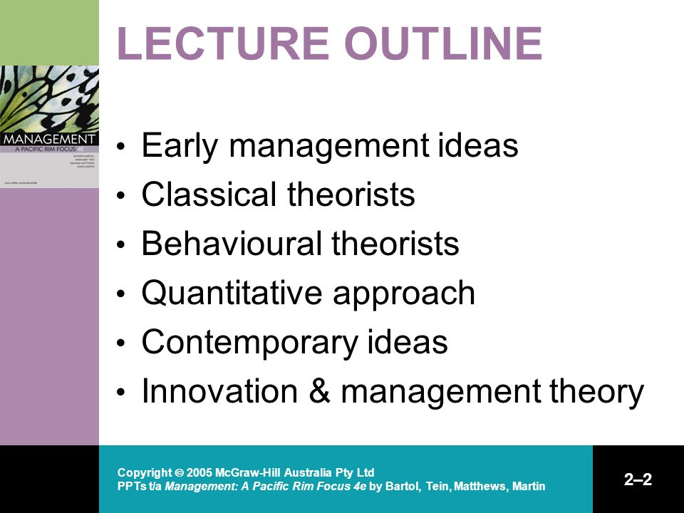 Copyright  2005 McGraw-Hill Australia Pty Ltd PPTs t/a Management: A Pacific Rim Focus 4e by Bartol, Tein, Matthews, Martin 2–2 LECTURE OUTLINE Early