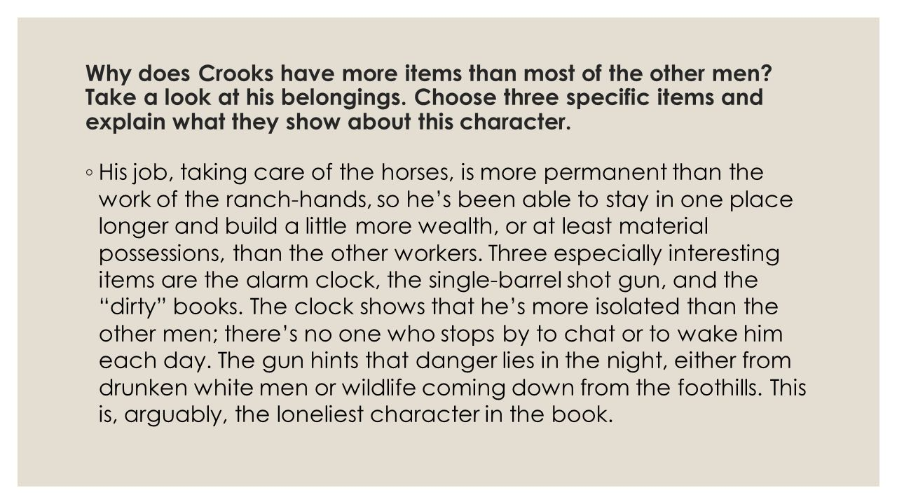 Why does Crooks have more items than most of the other men.