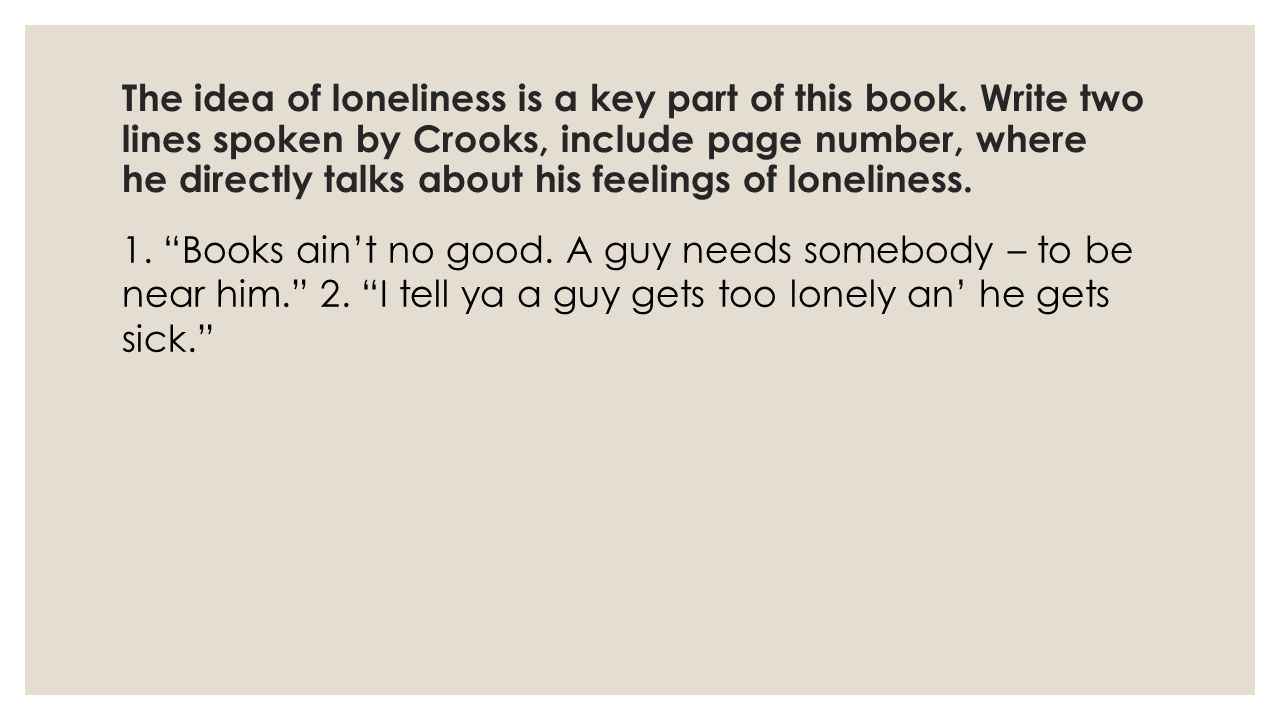 The idea of loneliness is a key part of this book.