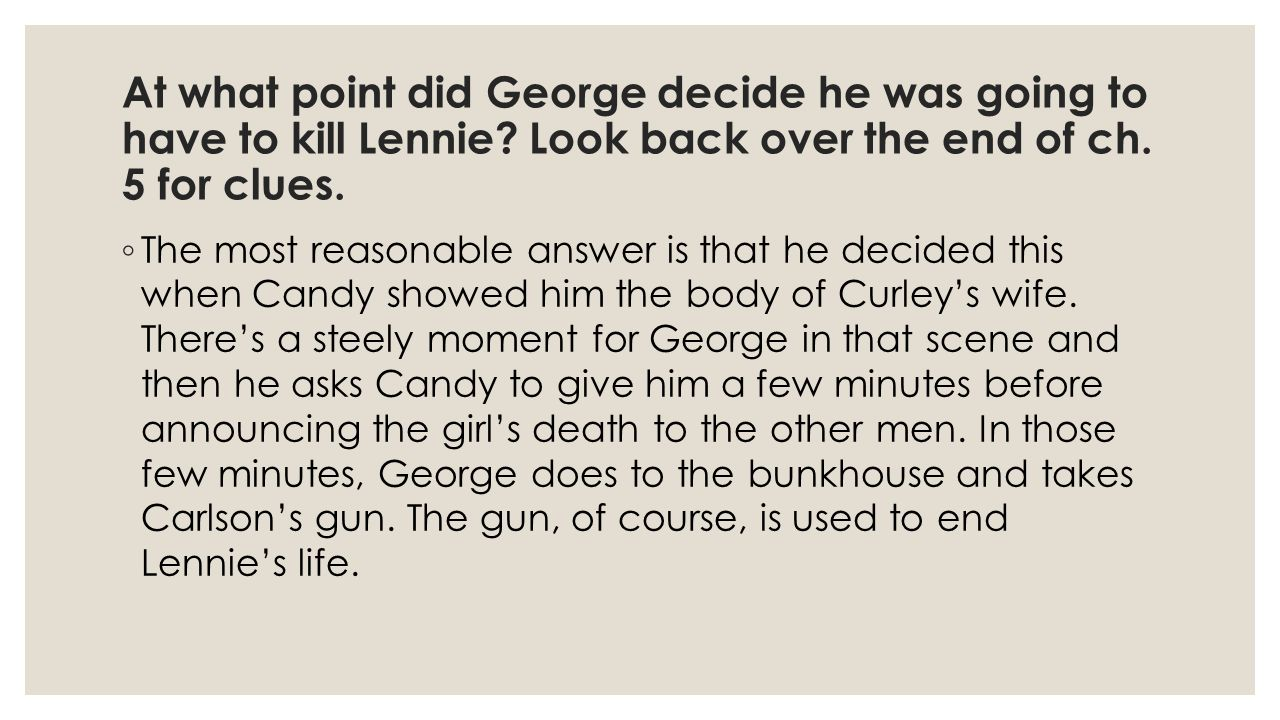 At what point did George decide he was going to have to kill Lennie.