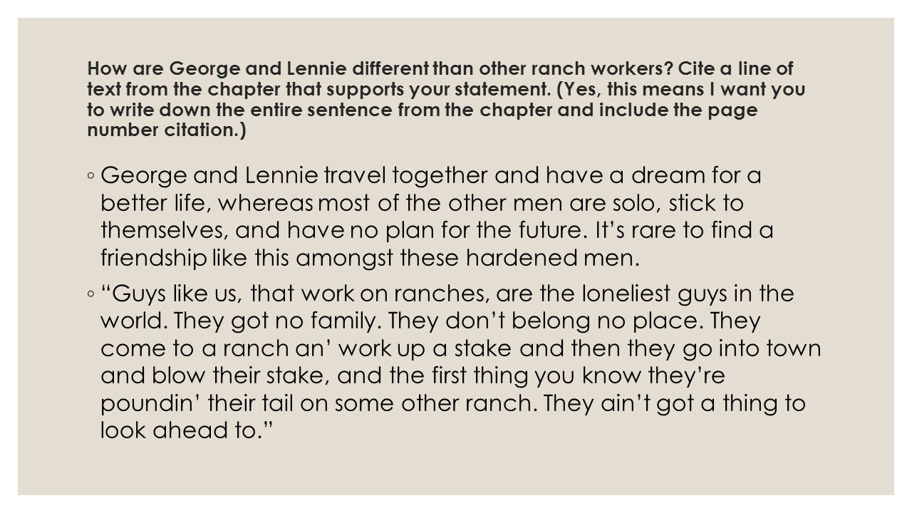 How are George and Lennie different than other ranch workers.