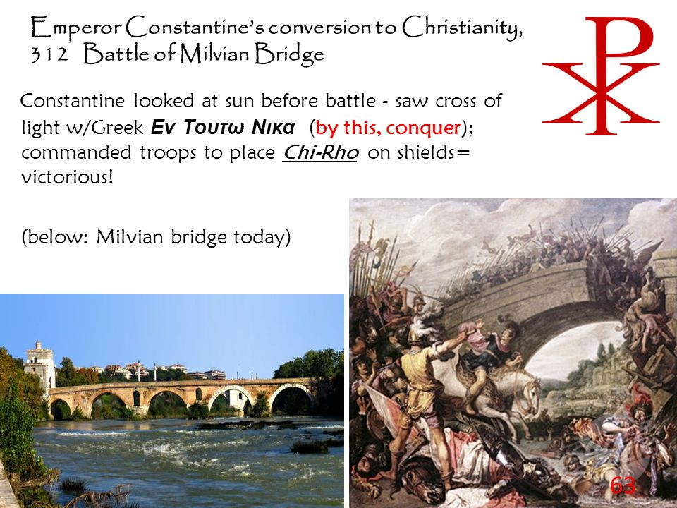 the impact of constantine's conversion on As a child the impact of his father, constantius (250306), played a major role in constantine's view toward - nothing to affect the conversion of constantine.