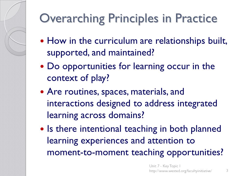 Overarching Principles in Practice How in the curriculum are relationships built, supported, and maintained.