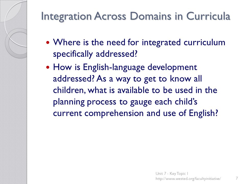 Integration Across Domains in Curricula Where is the need for integrated curriculum specifically addressed.