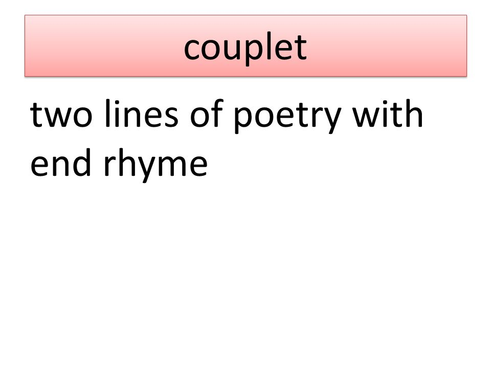 couplet two lines of poetry with end rhyme
