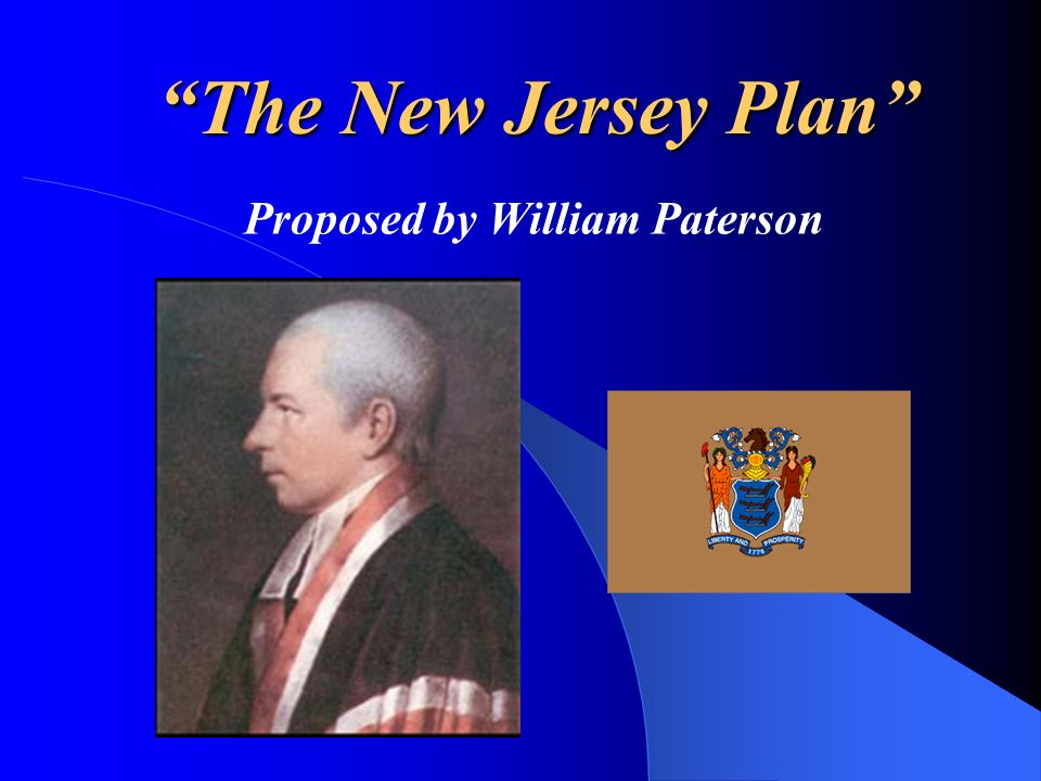 The New Jersey Plan Proposed by William Paterson