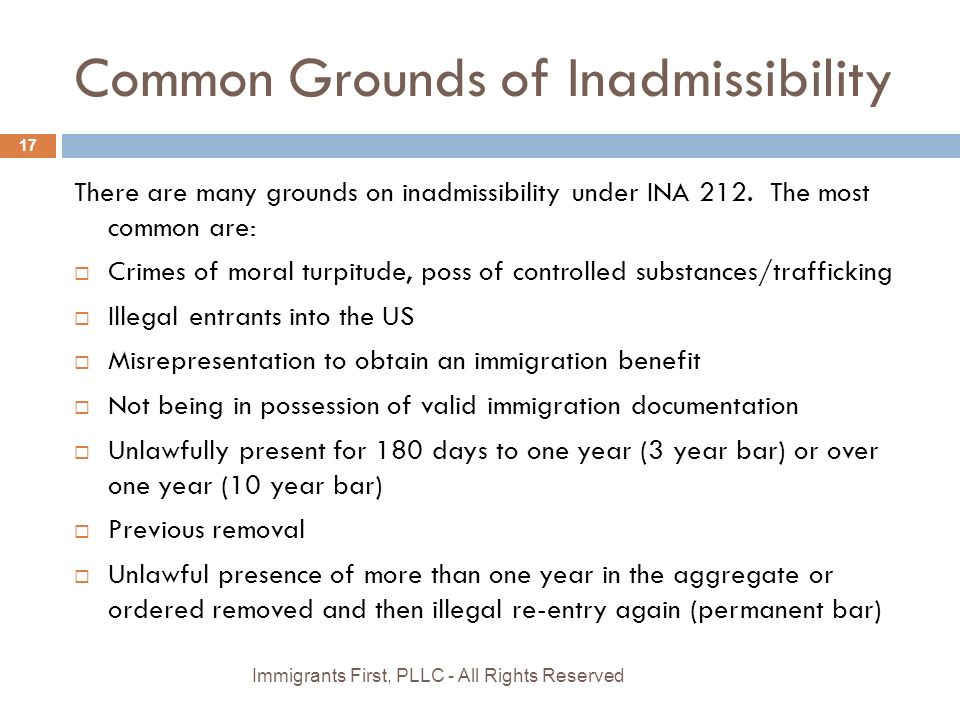 Common Grounds of Inadmissibility There are many grounds on inadmissibility under INA 212.