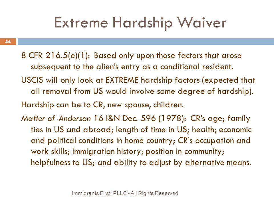 Extreme Hardship Waiver 8 CFR 216.5(e)(1): Based only upon those factors that arose subsequent to the alien's entry as a conditional resident.