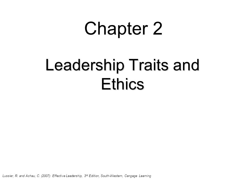 Chapter 2 Leadership Traits and Ethics Lussier, R.