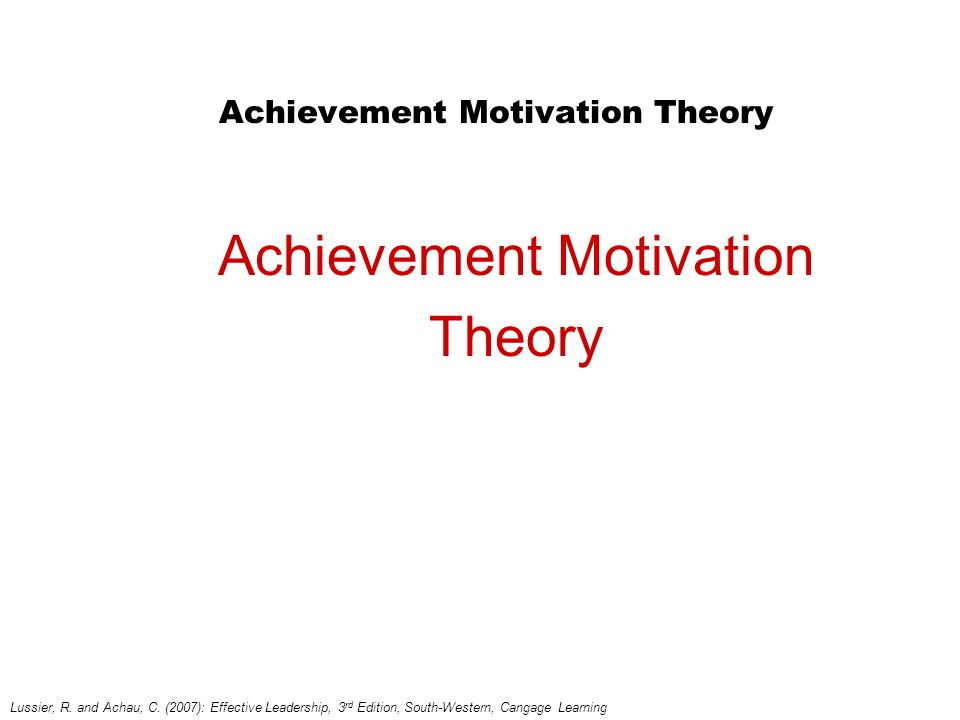 Achievement Motivation Theory Achievement Motivation Theory Lussier, R.