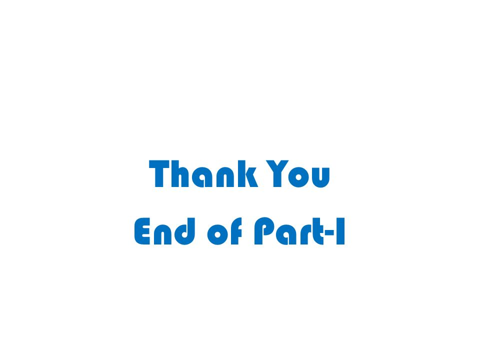 Thank You End of Part-I