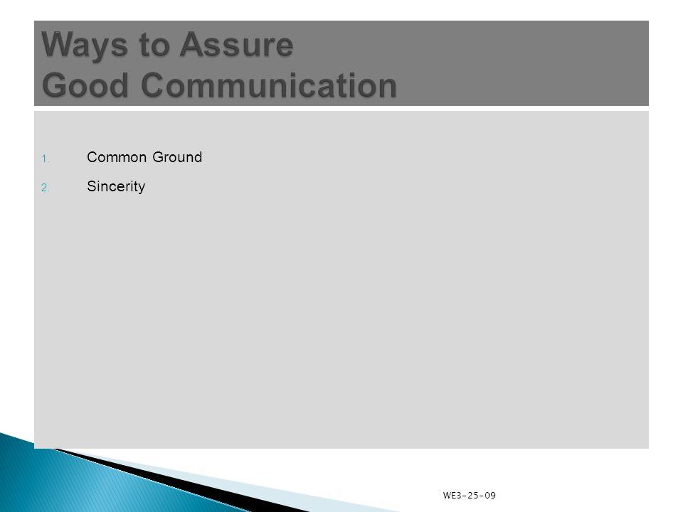 1. Common Ground 2. Sincerity WE3-25-09