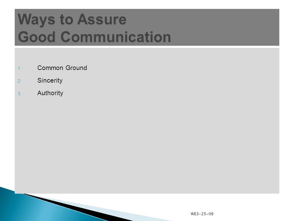 1. Common Ground 2. Sincerity 3. Authority WE3-25-09