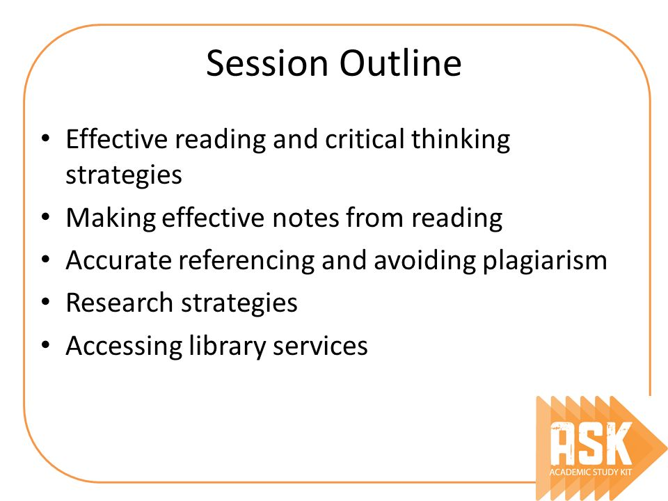 essays assignments reading research study skills workshops ppt  2 effective reading and critical thinking strategies making effective notes from reading accurate referencing and avoiding plagiarism research strategies