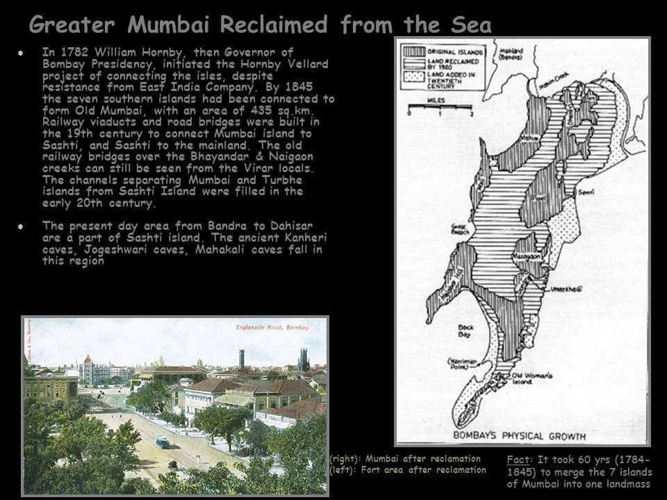 Major Settlements of Mumbai During the Shilahar era (800-1000AD) GharaPuri (present day Elephanta) was the capital and flourishing trade center was established in sashti island During Raja Bhimdev's reign the main inhabitants were various Maharashtrian castes viz.