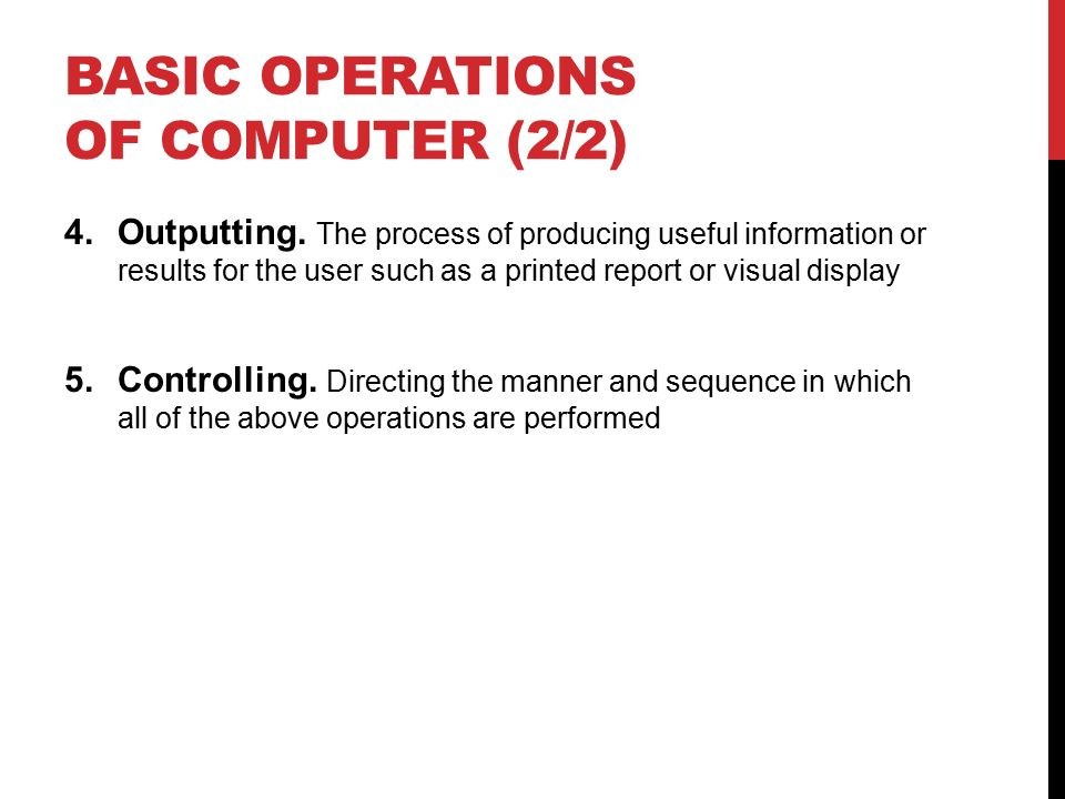 BASIC OPERATIONS OF COMPUTER (2/2) 4.Outputting.