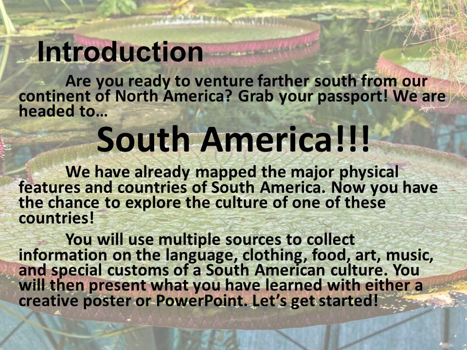 Introduction Are you ready to venture farther south from our continent of North America.