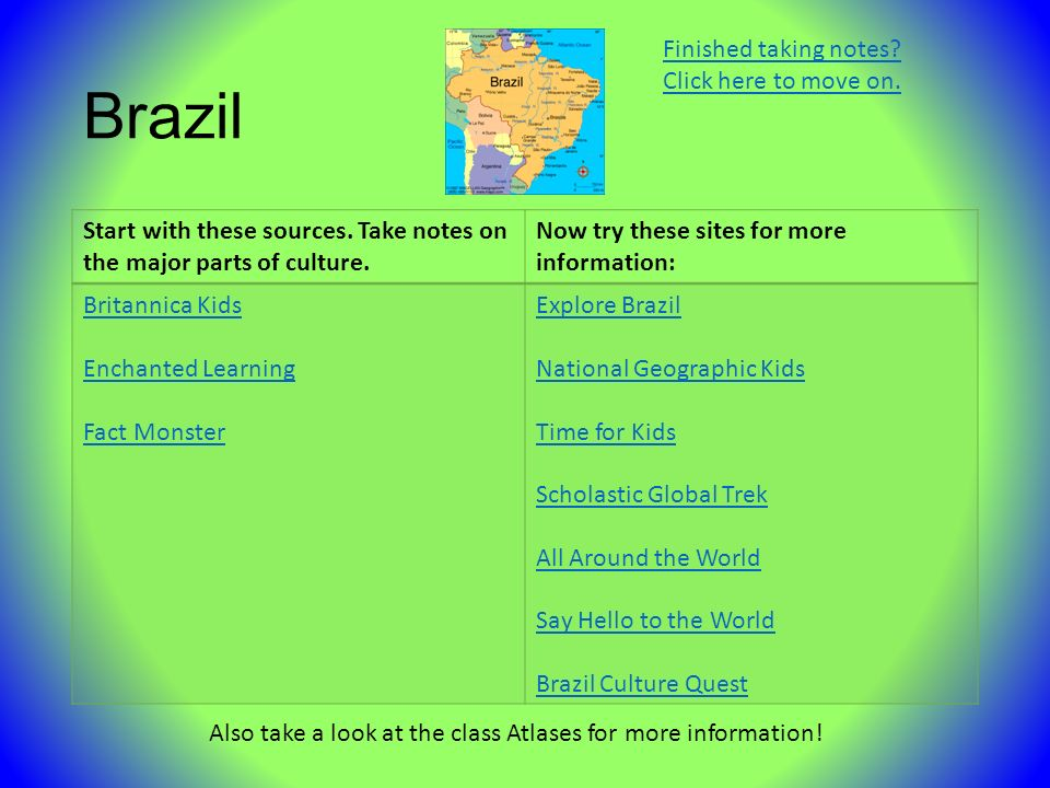 Brazil Start with these sources. Take notes on the major parts of culture.