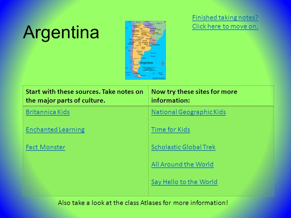 Argentina Start with these sources. Take notes on the major parts of culture.