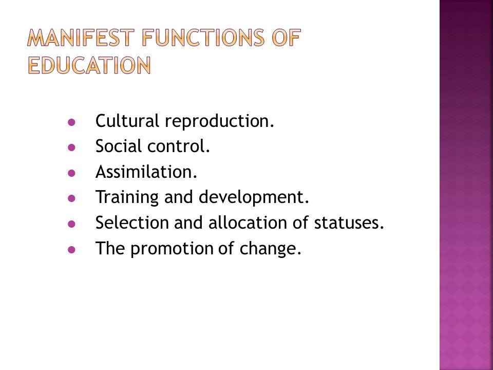 Cultural reproduction. Social control. Assimilation.