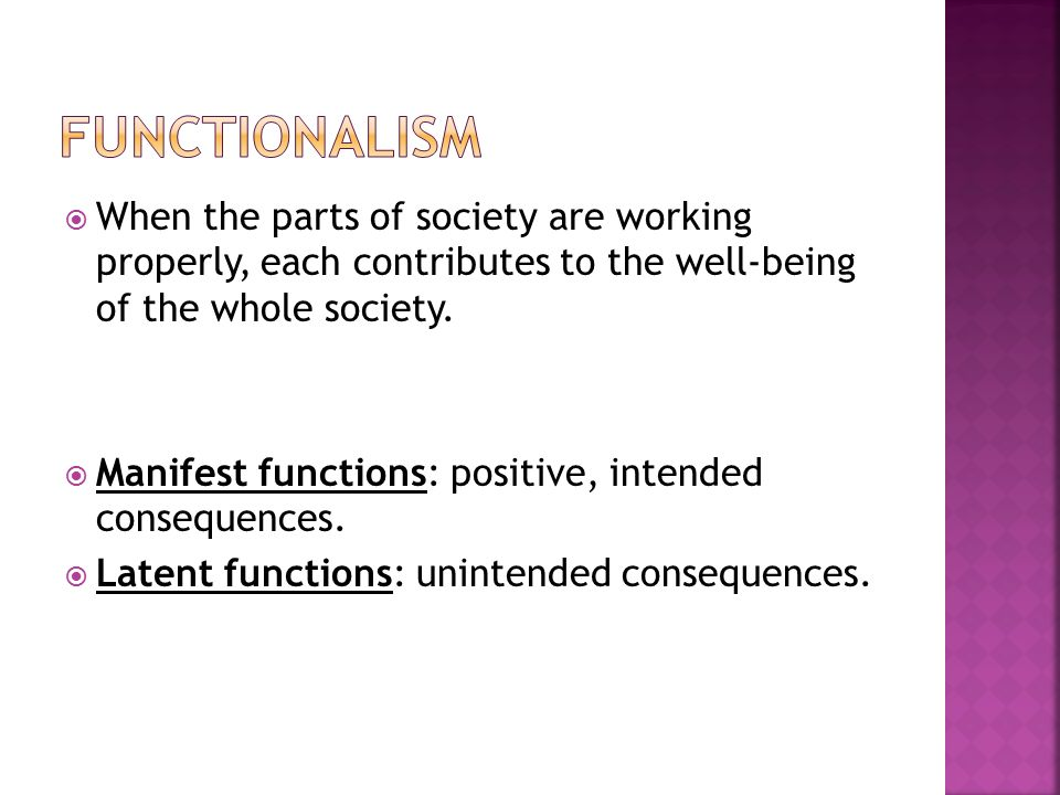  When the parts of society are working properly, each contributes to the well-being of the whole society.