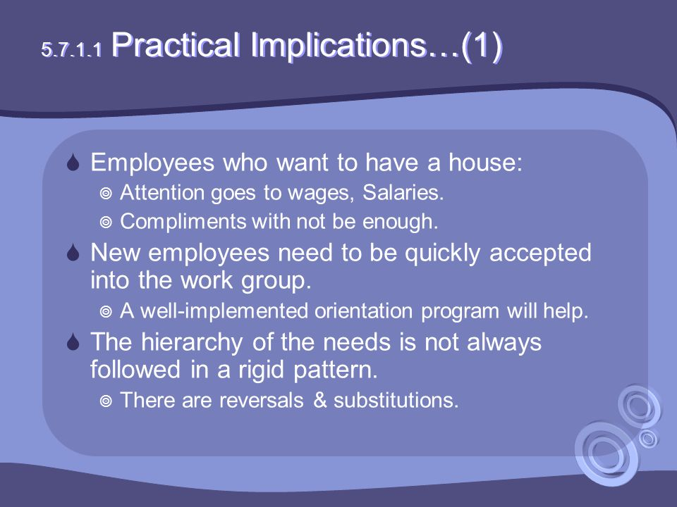 5.7.1.1 Practical Implications…(1)  Employees who want to have a house:  Attention goes to wages, Salaries.