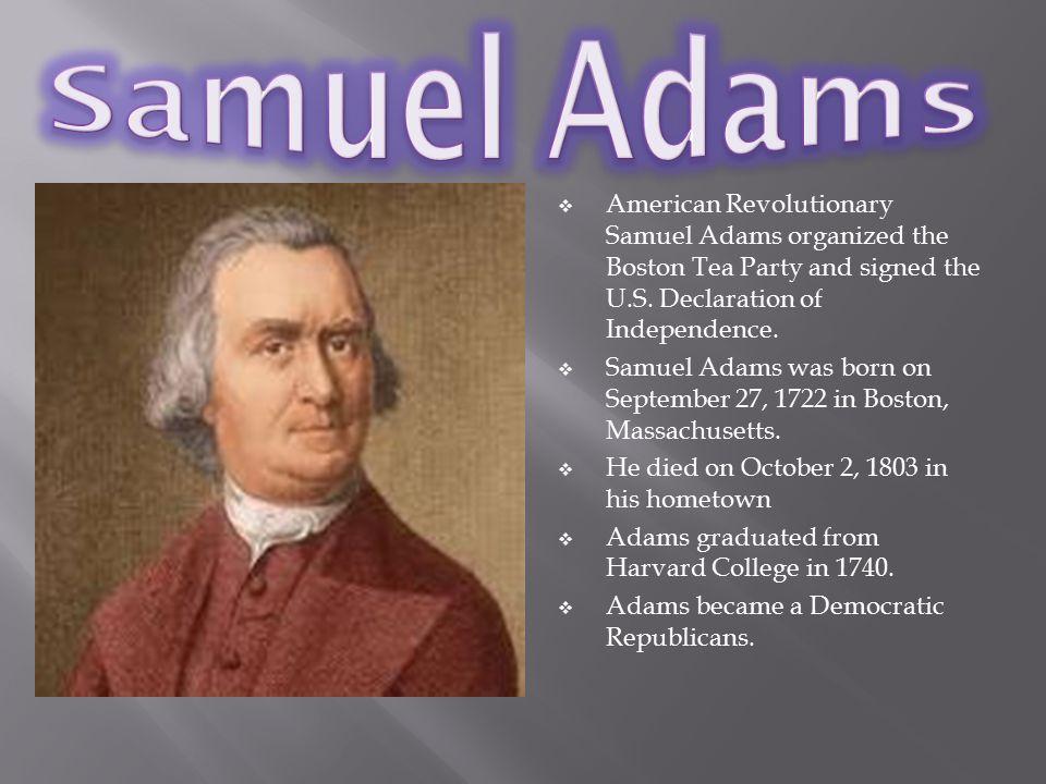 a biography of samuel adams an american revolutionary activist