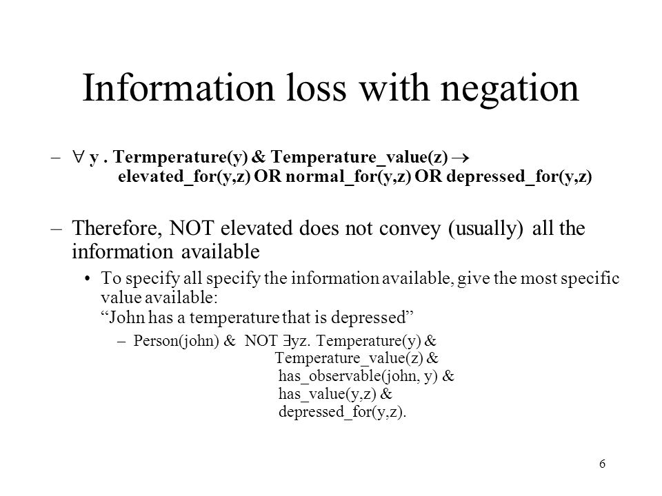 6 Information loss with negation –  y.