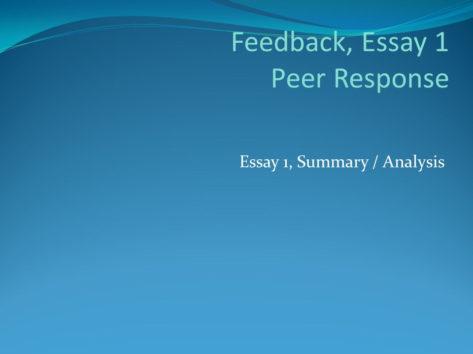 feedback essay peer response essay summary analysis ppt  1 feedback essay 1 peer response essay 1 summary analysis