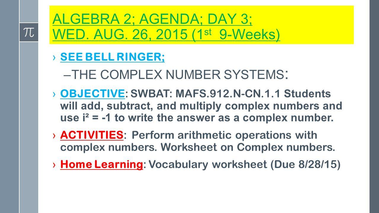 ALGEBRA 2 AGENDA DAY 1 MON AUG 24 2015 1st 9 Weeks