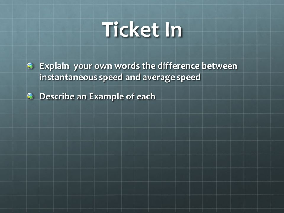 Ticket In Explain your own words the difference between instantaneous speed and average speed Describe an Example of each