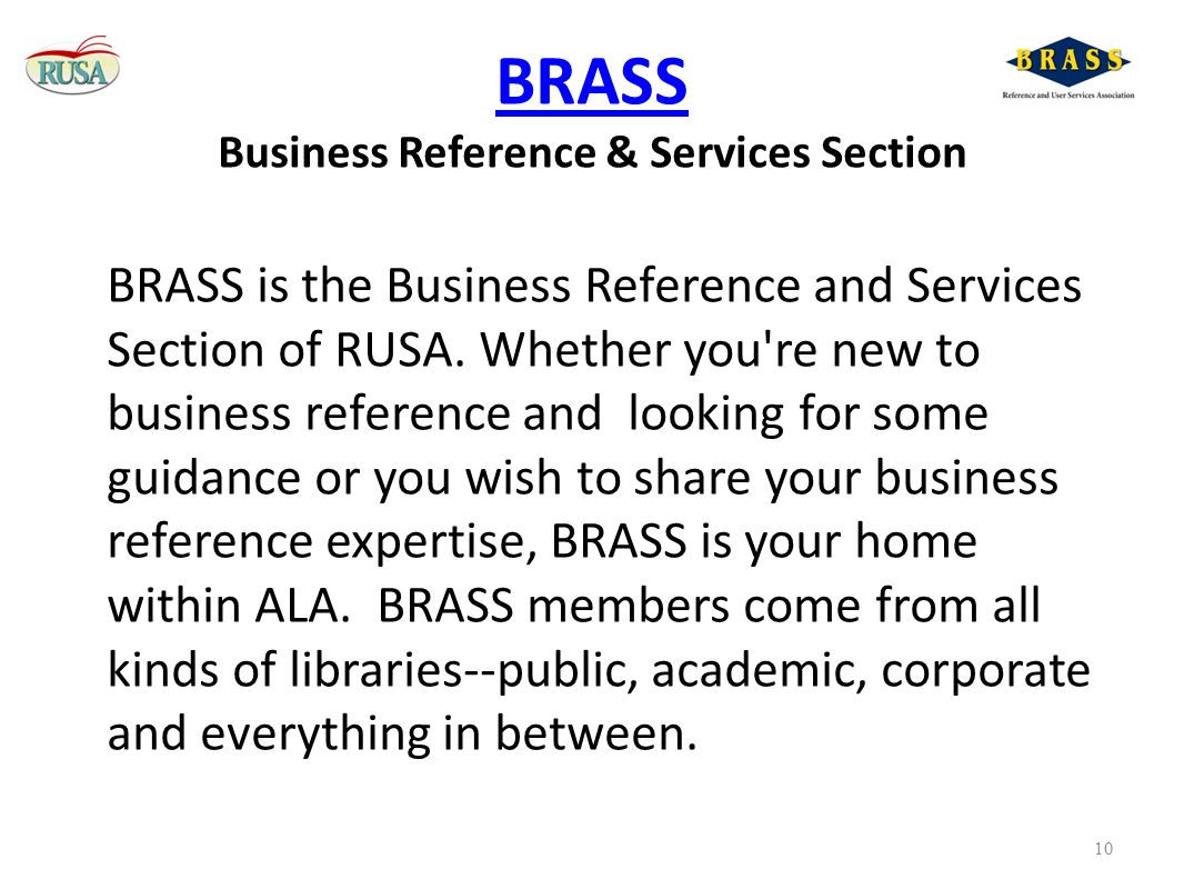 BRASS BRASS Business Reference & Services Section BRASS is the Business Reference and Services Section of RUSA.