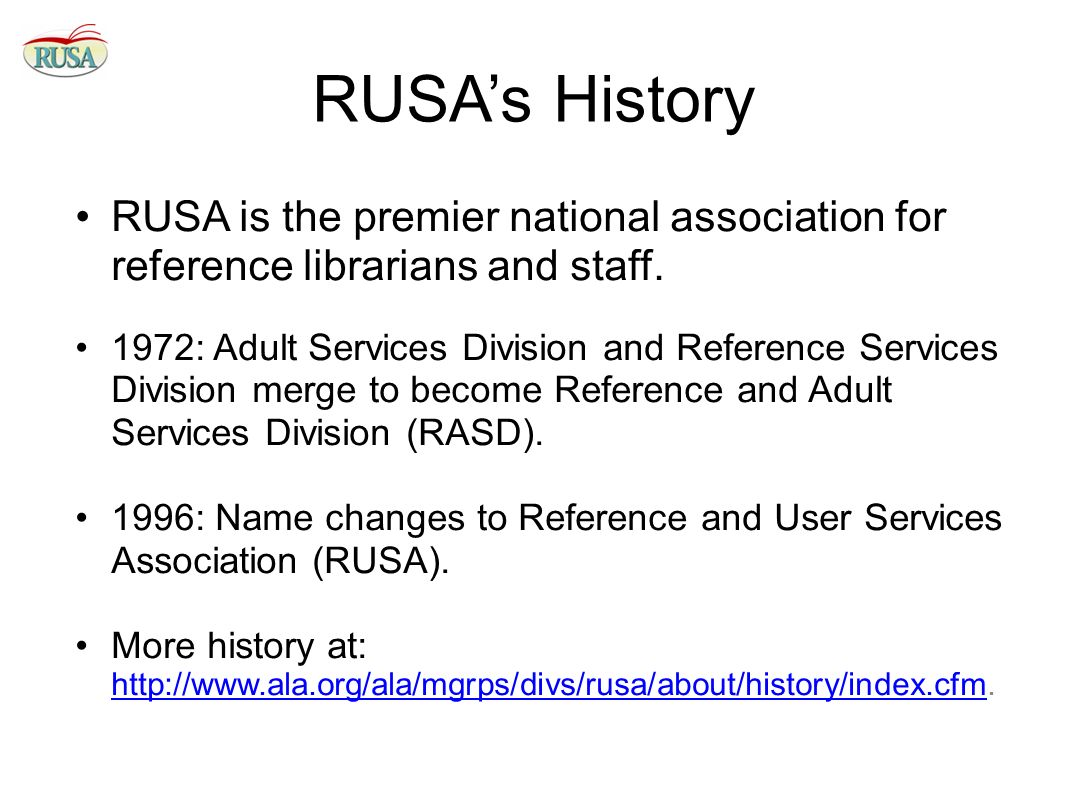 RUSA's History RUSA is the premier national association for reference librarians and staff.