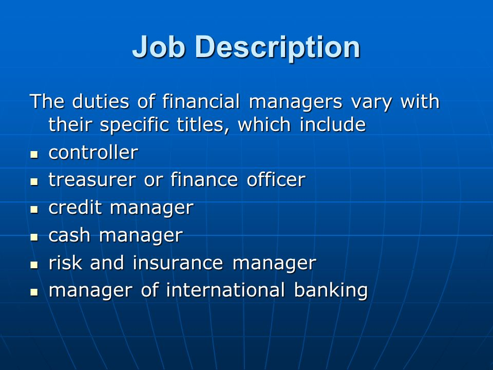 Financial Managers Gio Perazo. Job Description The Duties Of