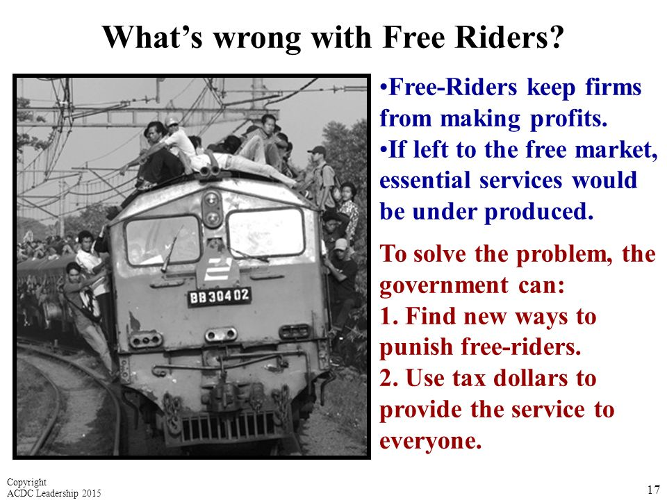 Free-Riders keep firms from making profits.