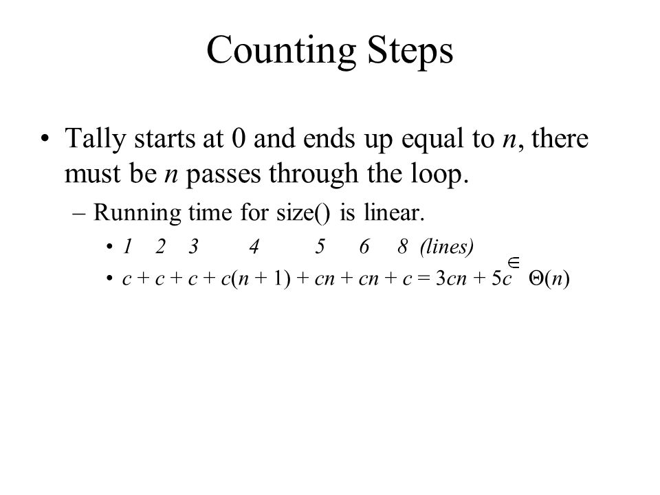 Tally starts at 0 and ends up equal to n, there must be n passes through the loop.