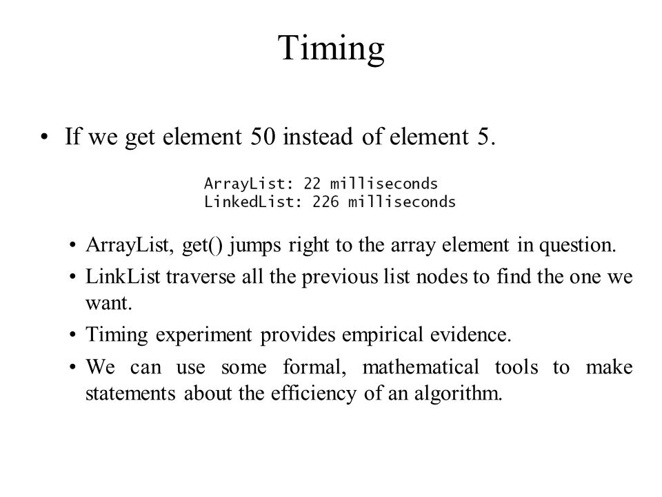 Timing If we get element 50 instead of element 5.