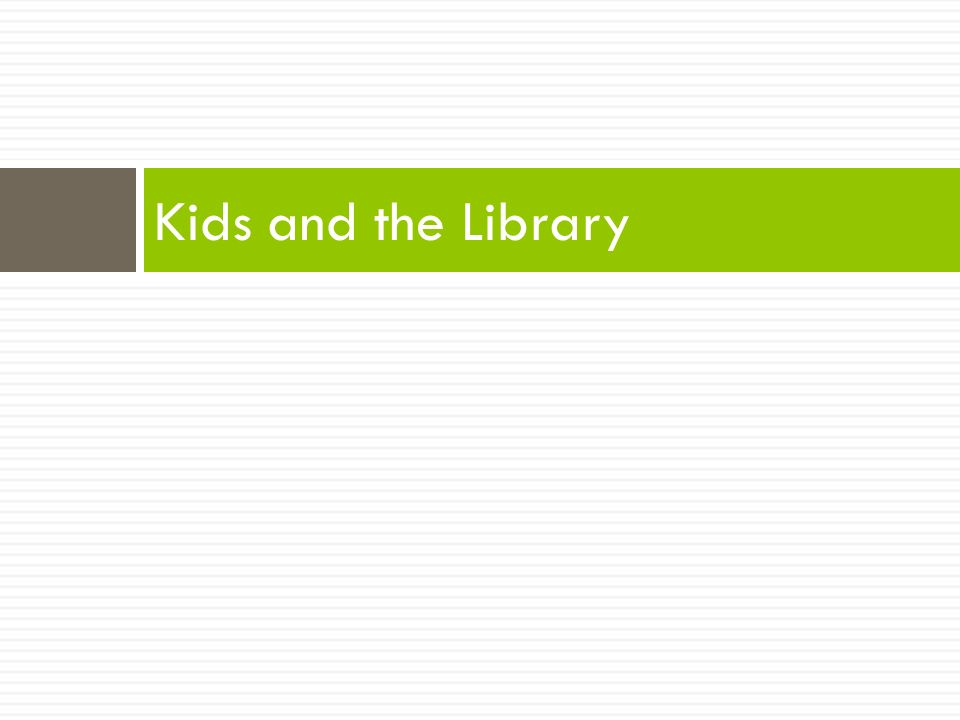 Kids and the Library