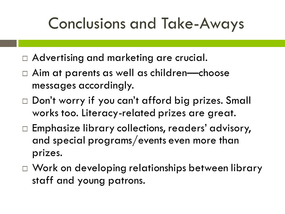 Conclusions and Take-Aways  Advertising and marketing are crucial.