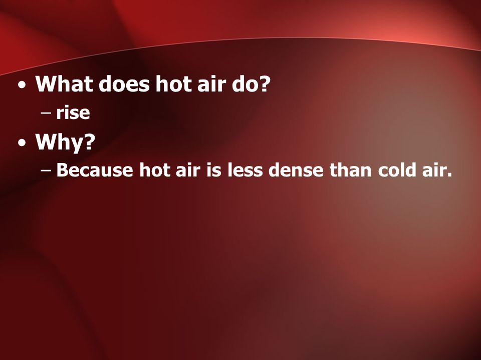 Why does heat rise?