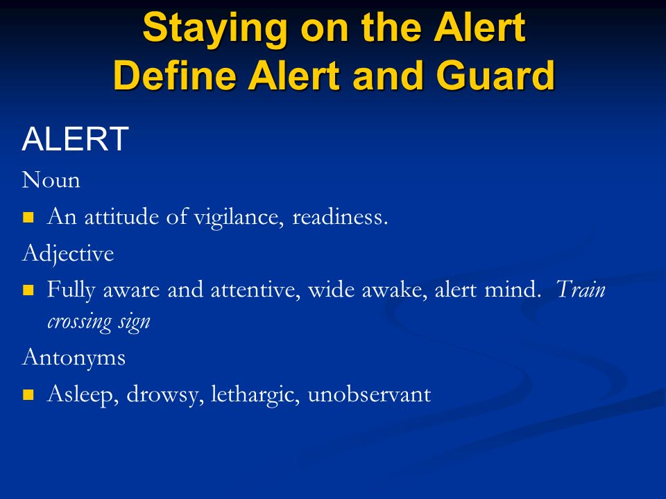 Blueprint for life discipleship lesson 13 staying on the alert staying on the alert define alert and guard alert noun an attitude of vigilance readiness malvernweather Gallery
