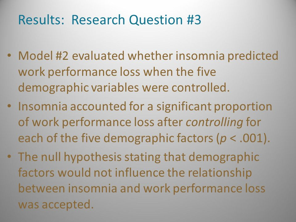 insomnia and work performance loss in research and development  results research question 3 model 2 evaluated whether insomnia predicted work performance loss
