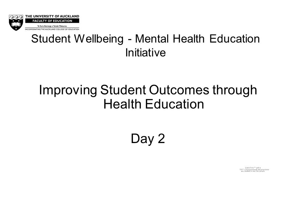 Student Wellbeing - Mental Health Education Initiative Improving Student Outcomes through Health Education Day 2