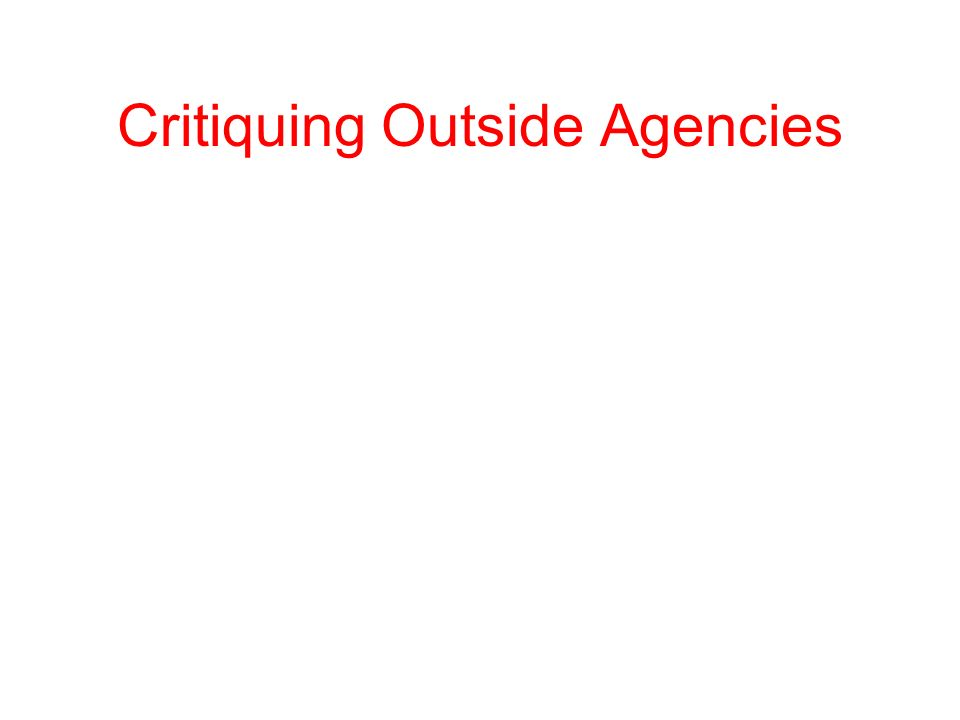 Critiquing Outside Agencies