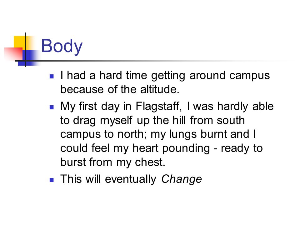 narrative essay personal story revealing something important in  body i had a hard time getting around campus because of the altitude