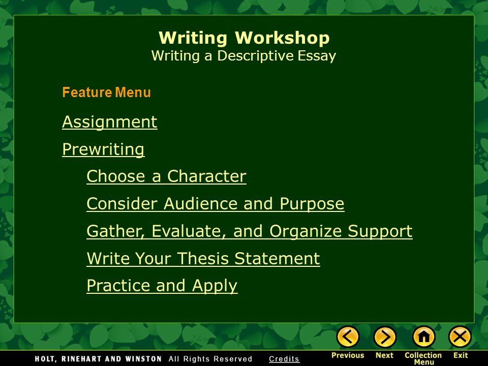 writing workshop writing a descriptive essay assignment prewriting  1 writing workshop writing a descriptive essay assignment prewriting choose a character consider audience and purpose gather evaluate and organize support